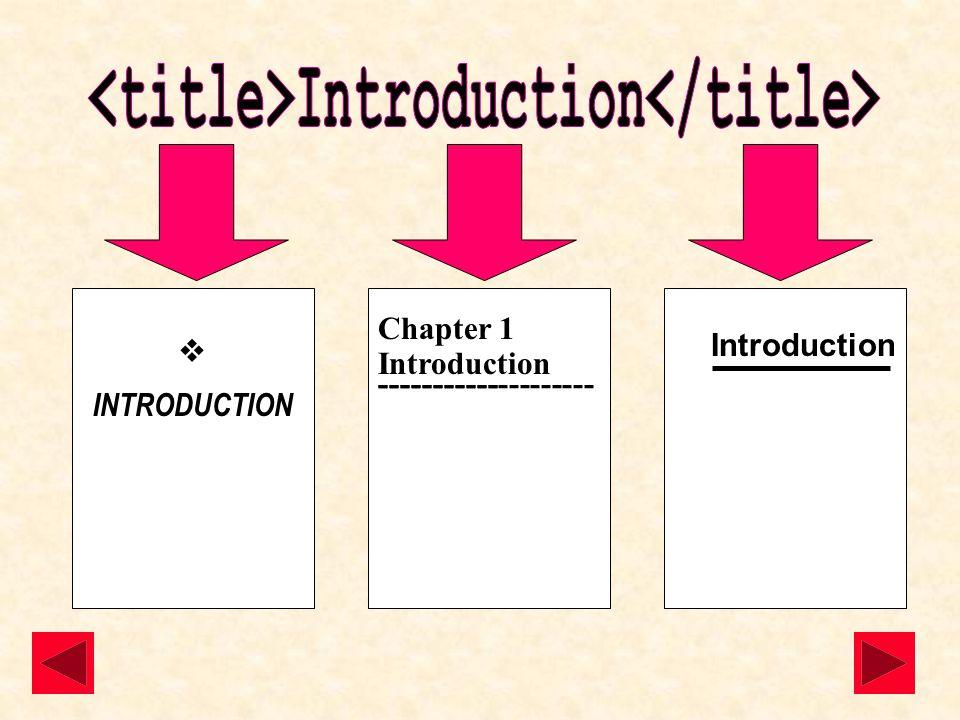  INTRODUCTION Chapter 1 Introduction -------------------- ----------- Introduction