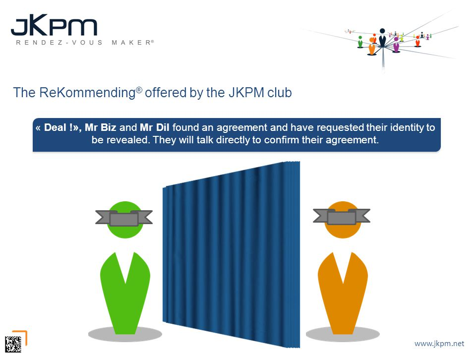 Deal! www.jkpm.net « Deal !», Mr Biz and Mr Dil found an agreement and have requested their identity to be revealed. They will talk directly to confir