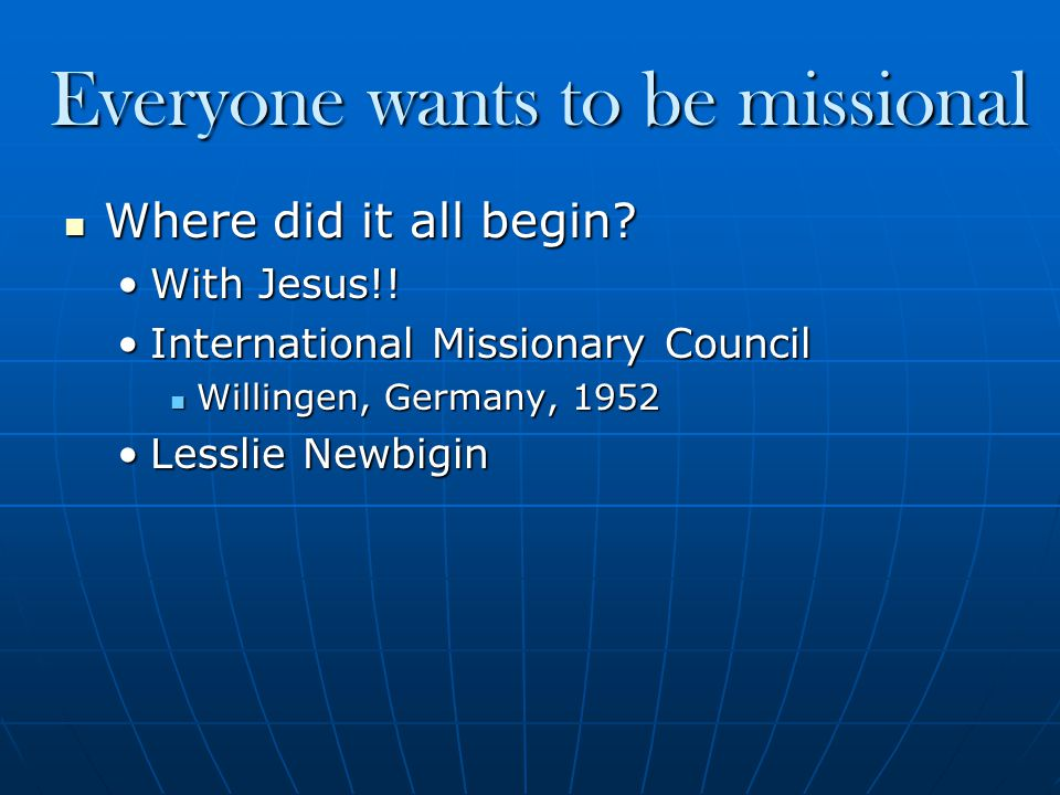 Everyone wants to be missional Where did it all begin.