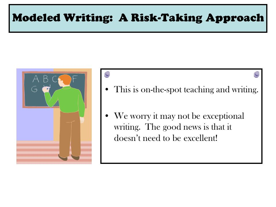 This is on-the-spot teaching and writing. We worry it may not be exceptional writing.
