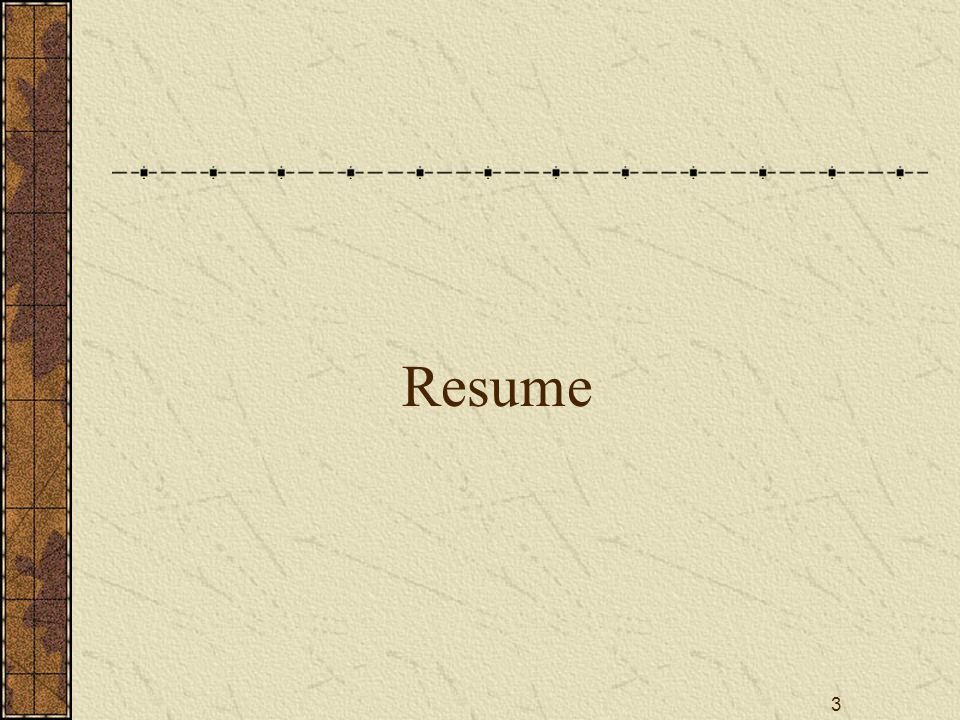 4 Appearance of a Resume Normally employers see your resume before they see you.