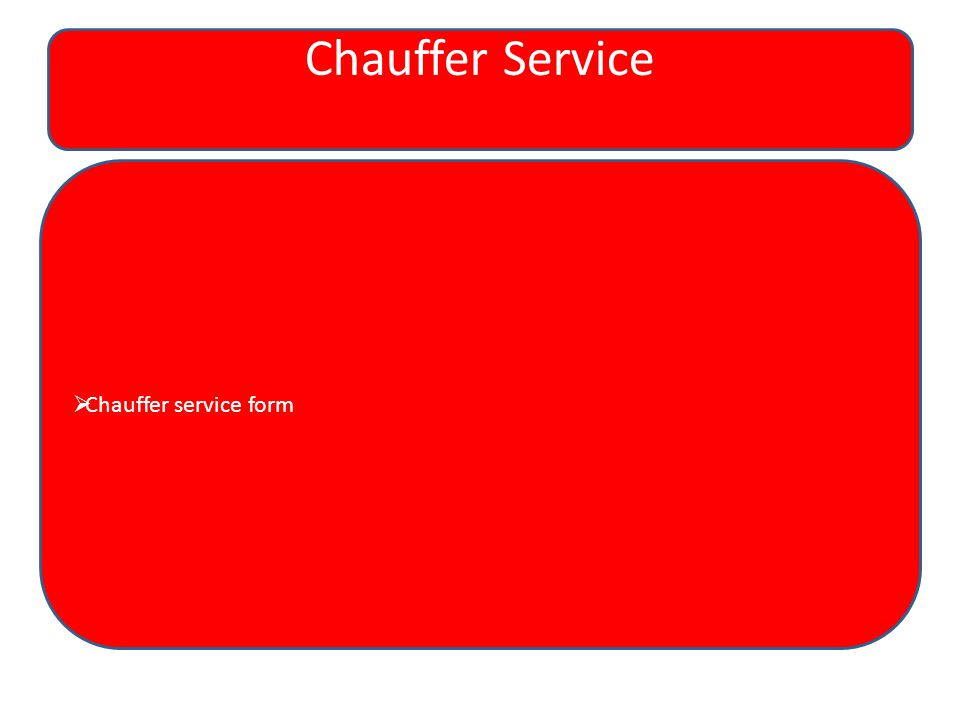 Chauffer Service  Chauffer service form