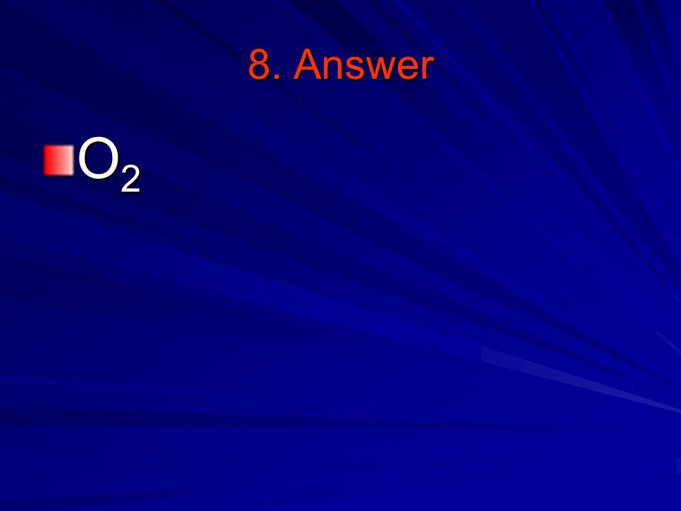 8. Answer O2O2O2O2