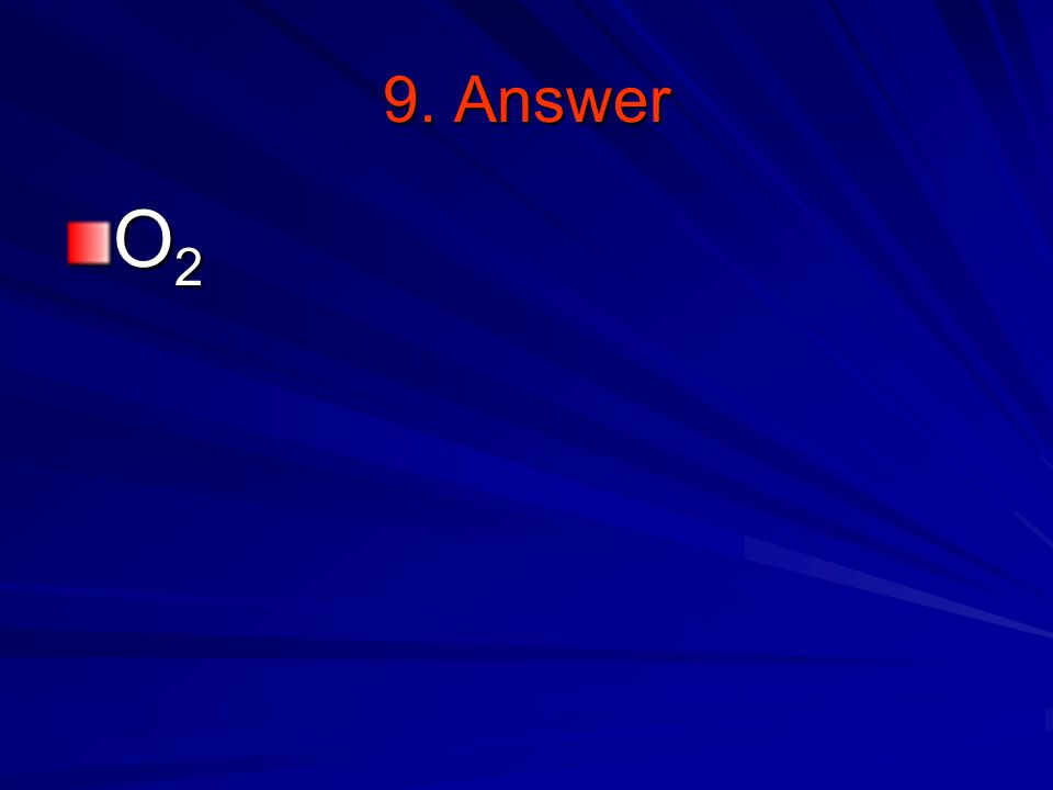 9. Answer O2O2O2O2