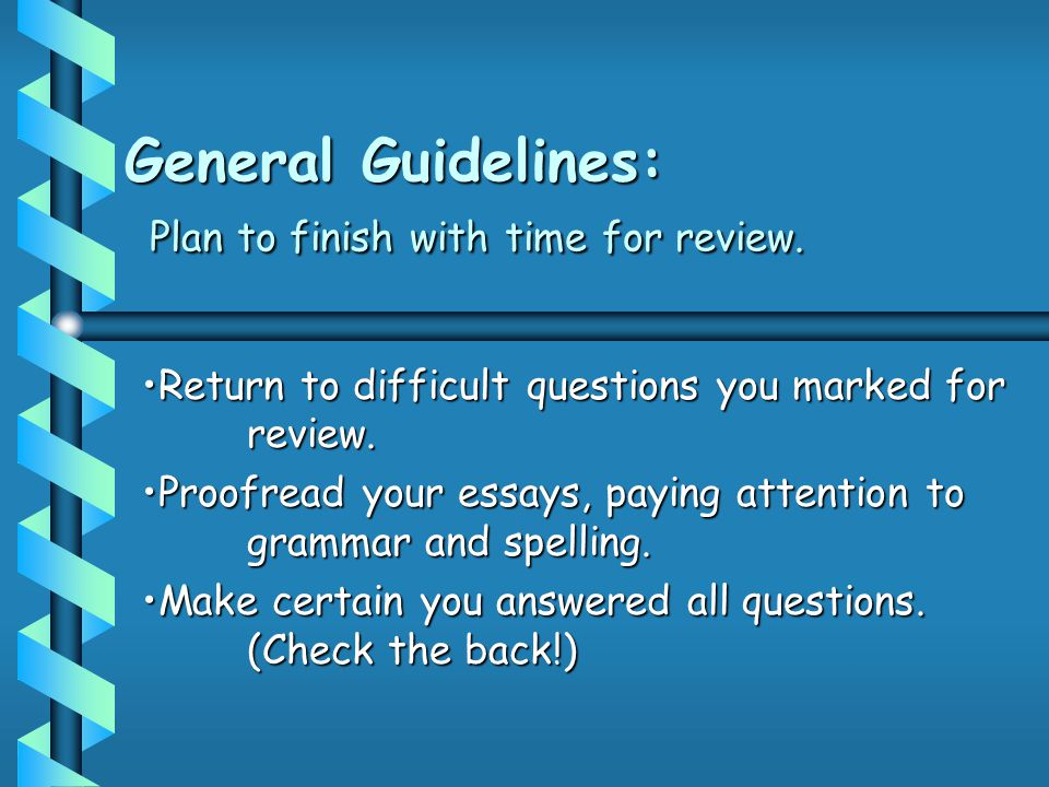 Guidelines for: ANSWERING ESSAY QUESTIONS Write clearly.