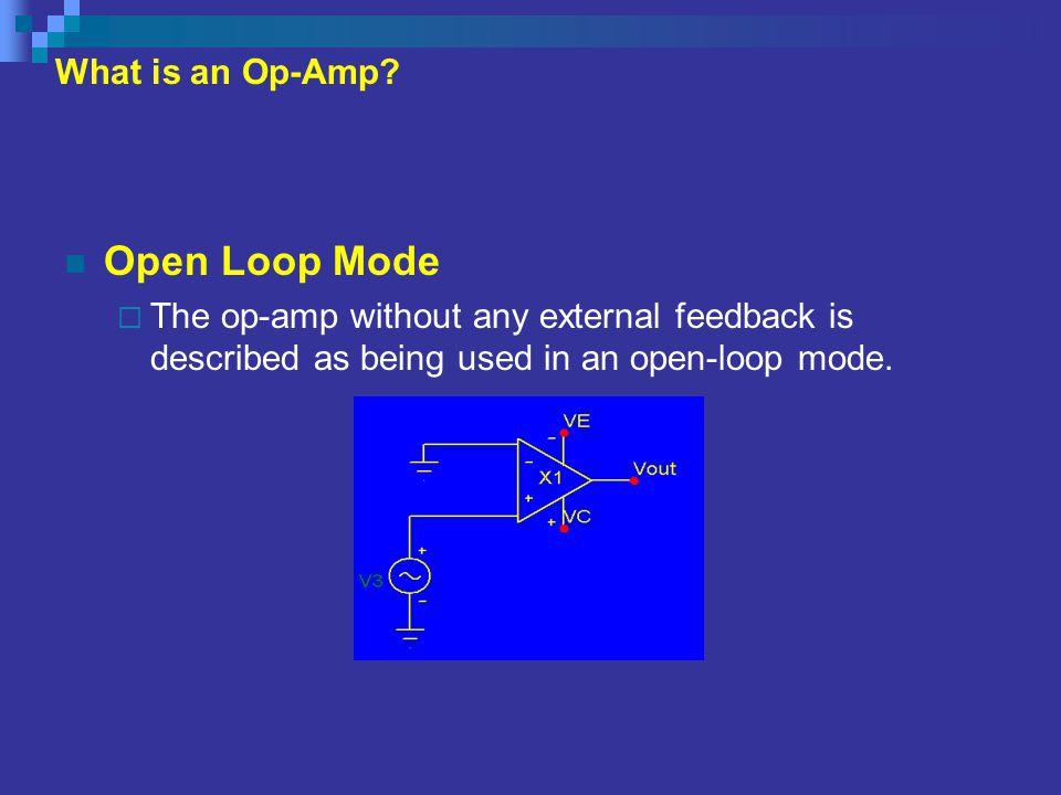 Open Loop and Closed Loop Gain  The difference in decibels between the open-loop and closed-loop gains is the loop gain, AL.