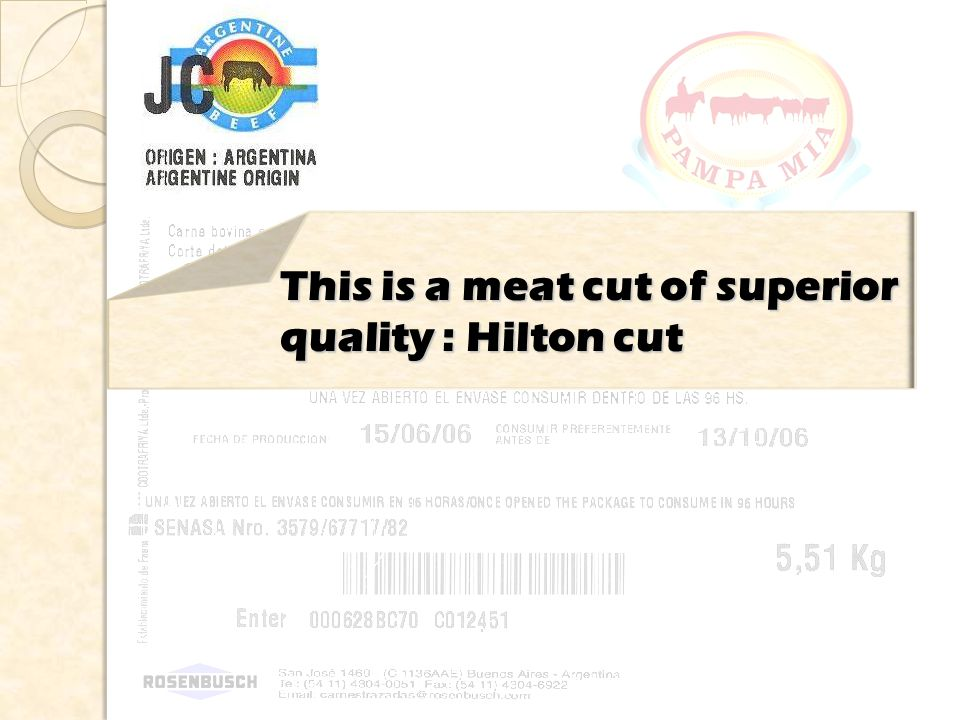 This is a meat cut of superior quality : Hilton cut