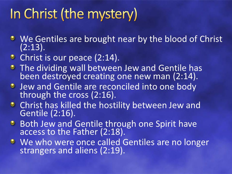 We Gentiles are brought near by the blood of Christ (2:13).