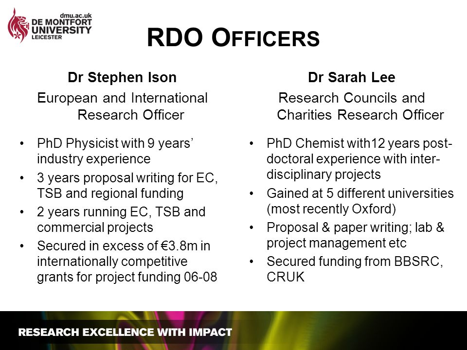 RDO O FFICERS Dr Stephen Ison European and International Research Officer PhD Physicist with 9 years' industry experience 3 years proposal writing for