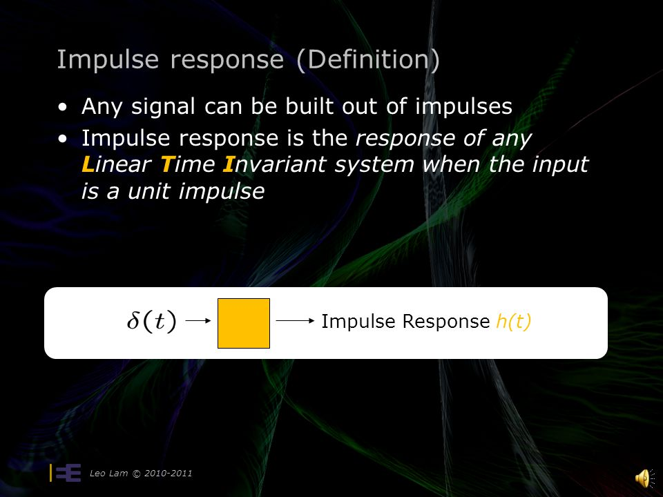 Summary: System properties –Causal: output does not depend on future input times –Invertible: can uniquely find system input for any output –Stable: b