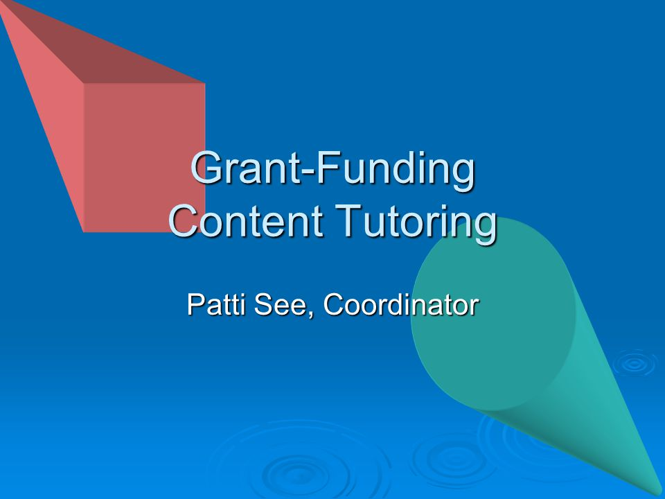 Grant-Funding Content Tutoring Patti See, Coordinator
