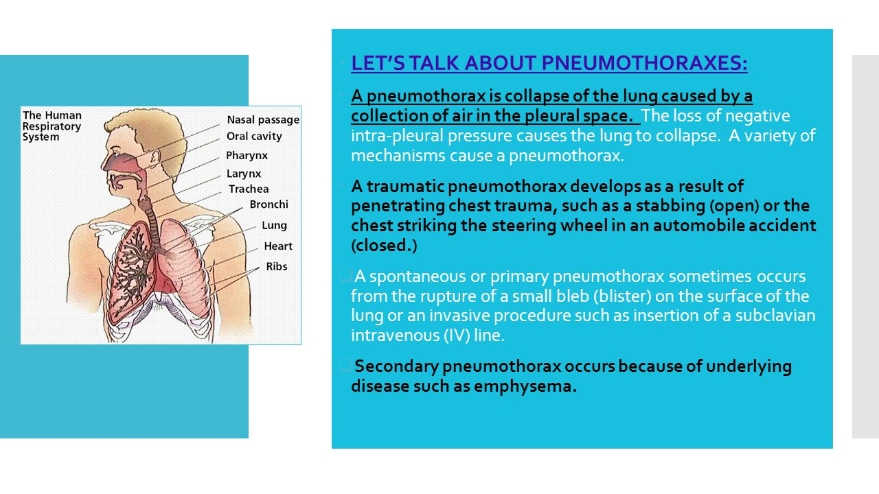  Surgical incision of the chest wall almost always causes some degree of pneumothorax.