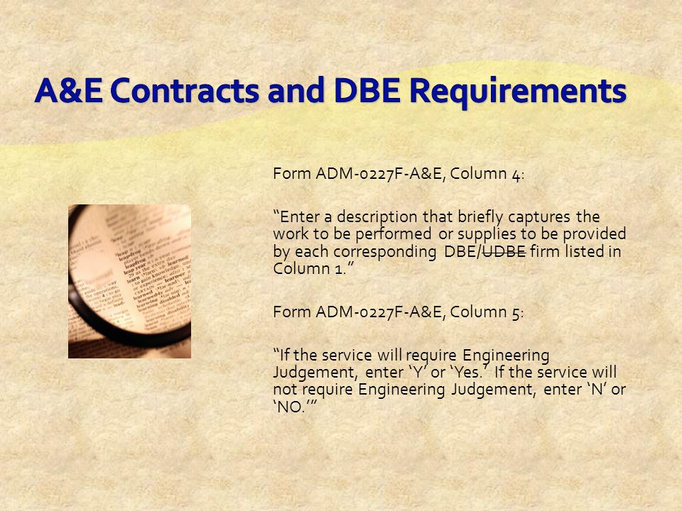 Form ADM-0312F Bidder/Proposer is strongly encouraged to submit the ADM-0312F to protect the bidder's/proposer's eligibility if Caltrans determines the bidder/proposer failed to meet the UDBE goal.
