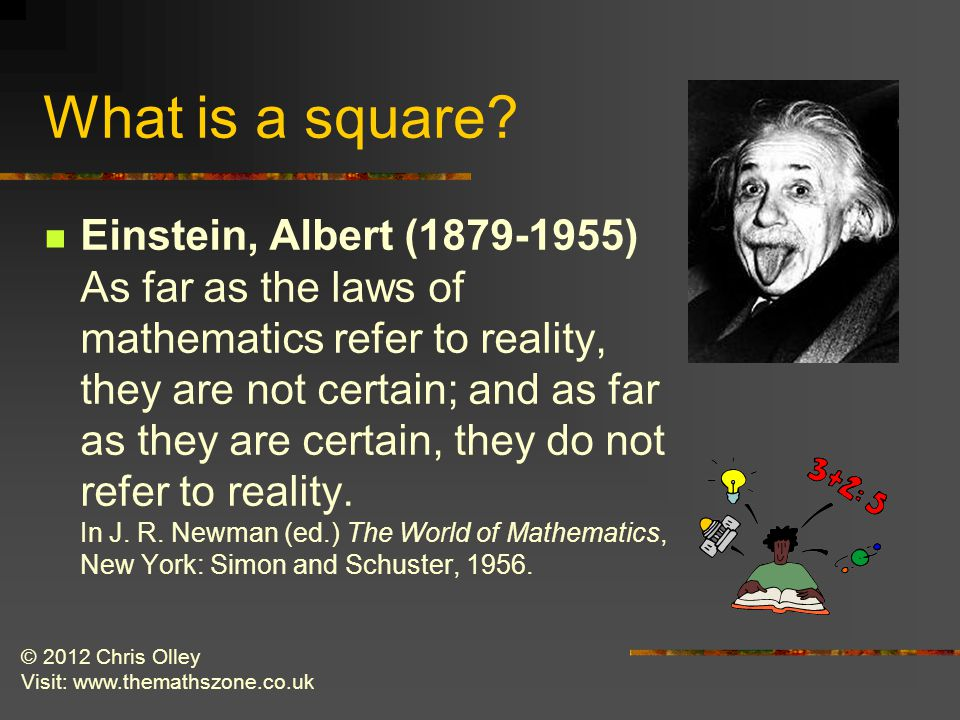 © 2012 Chris Olley Visit: www.themathszone.co.uk What is a square.