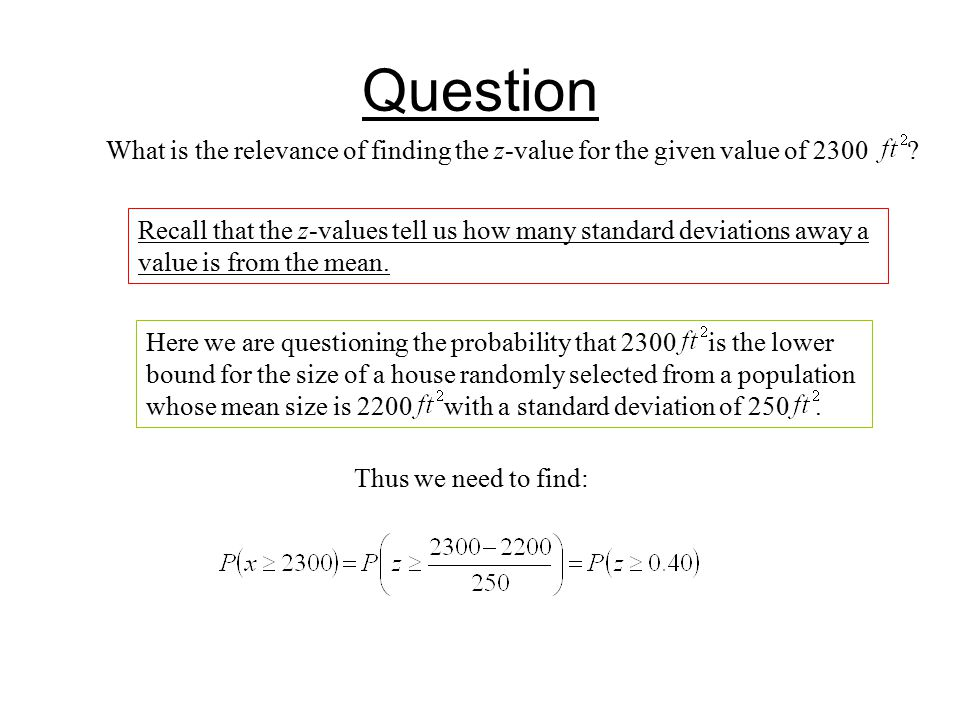 Question What is the relevance of finding the z-value for the given value of 2300 .