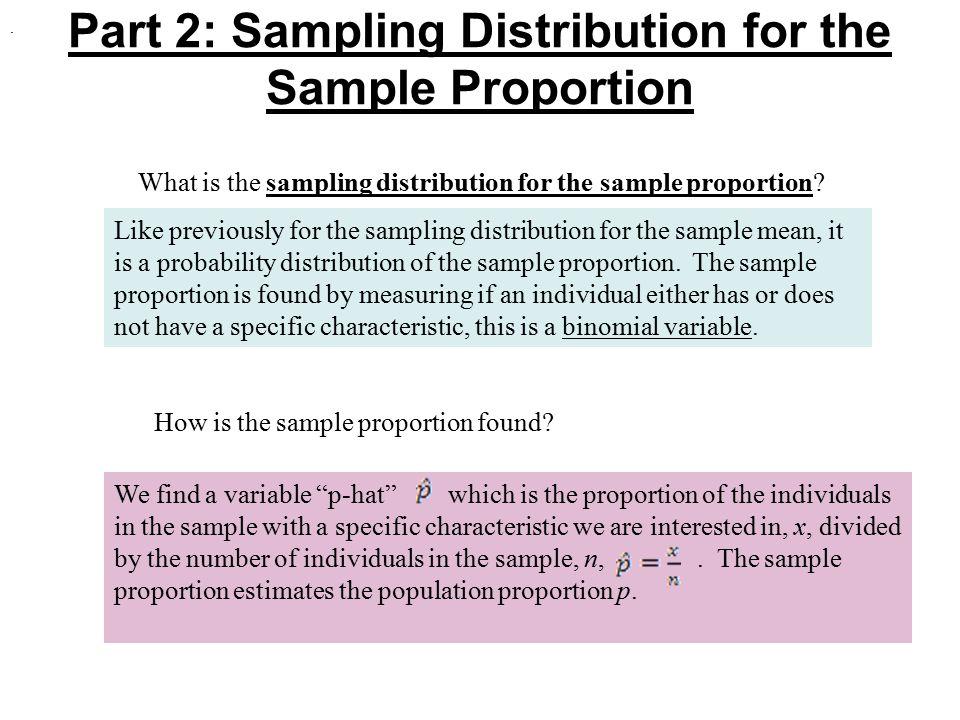 Part 2: Sampling Distribution for the Sample Proportion What is the sampling distribution for the sample proportion.