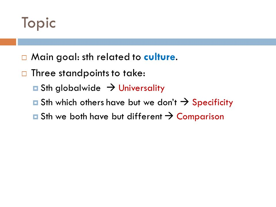 Topic  Main goal: sth related to culture.