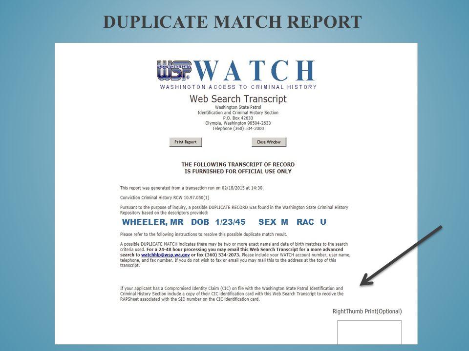 DUPLICATE MATCH REPORT WHEELER, MR DOB 1/23/45 SEX M RAC U