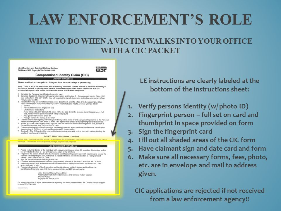 LAW ENFORCEMENT'S ROLE WHAT TO DO WHEN A VICTIM WALKS INTO YOUR OFFICE WITH A CIC PACKET LE instructions are clearly labeled at the bottom of the inst