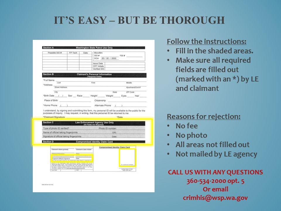 IT'S EASY – BUT BE THOROUGH Follow the instructions: Fill in the shaded areas. Make sure all required fields are filled out (marked with an *) by LE a