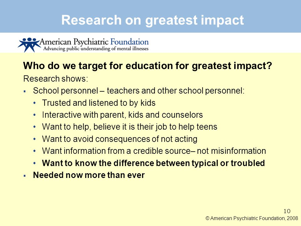 HELP = Better academic achievement Less substance abuse Improved chances for their future 9 Typical or Troubled? ®