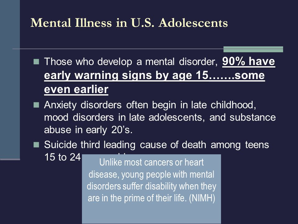 Mental Illness in U.S. Children 20% of youngsters age 9-17 have diagnosable psychiatric disorders with at least minimum impairment 10% suffer from sev