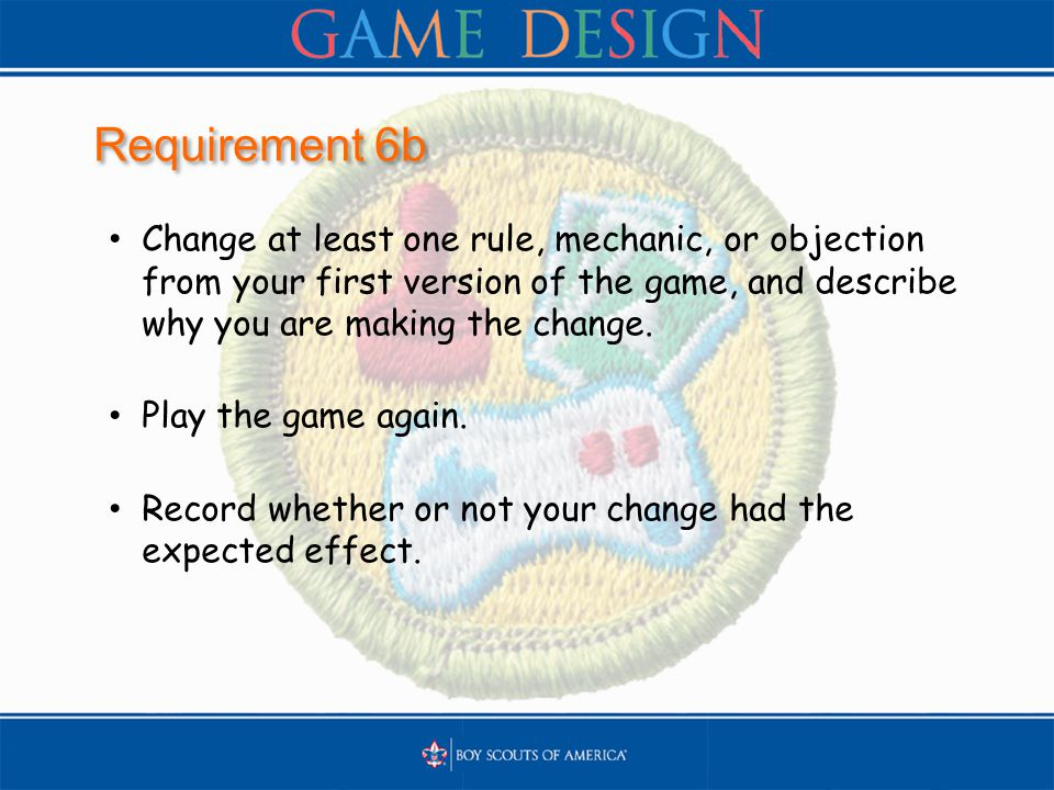 Requirement 6b Change at least one rule, mechanic, or objection from your first version of the game, and describe why you are making the change.