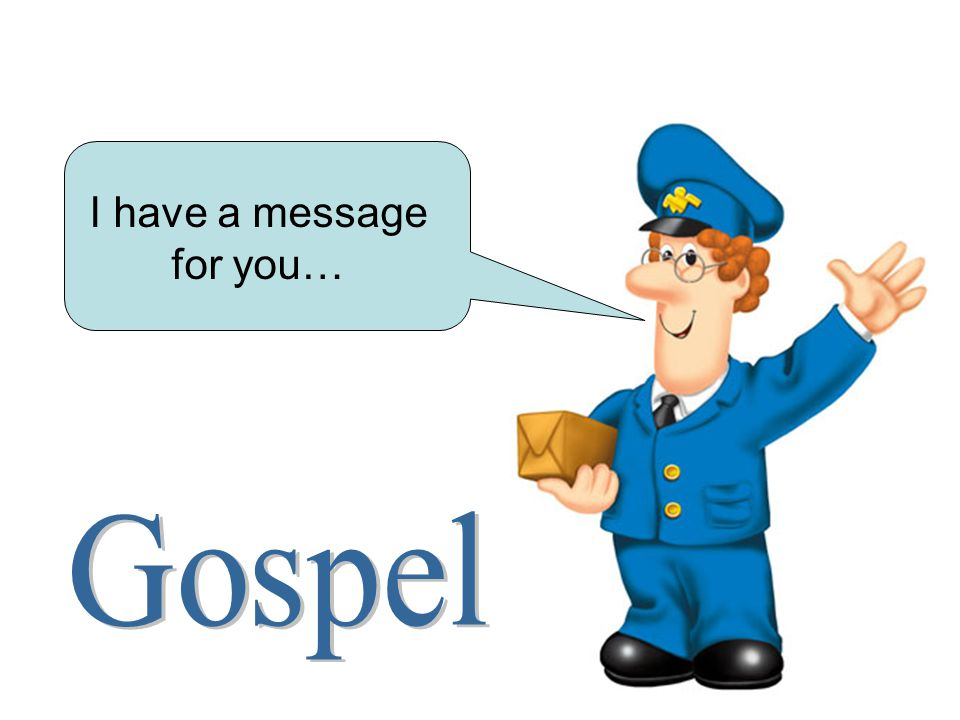 I have a message for you…