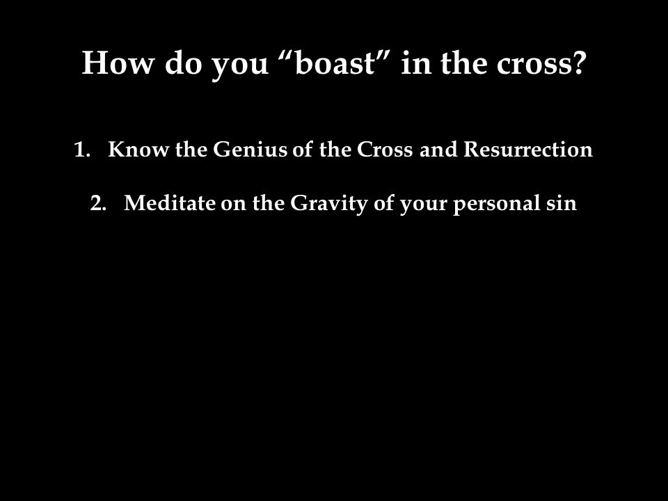 How do you boast in the cross.