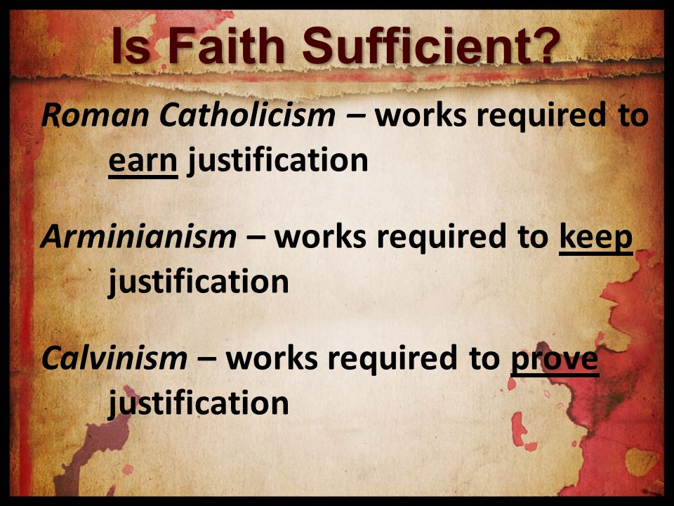 Is Faith Sufficient.