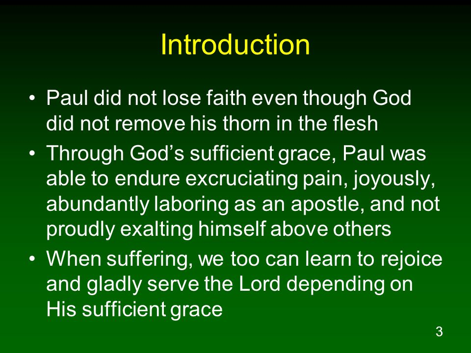 14 Paul Prays For The Lord To Remove The Thorn Php 4:6 Be anxious for nothing, but in everything by prayer and supplication with thanksgiving let your requests be made known to God.