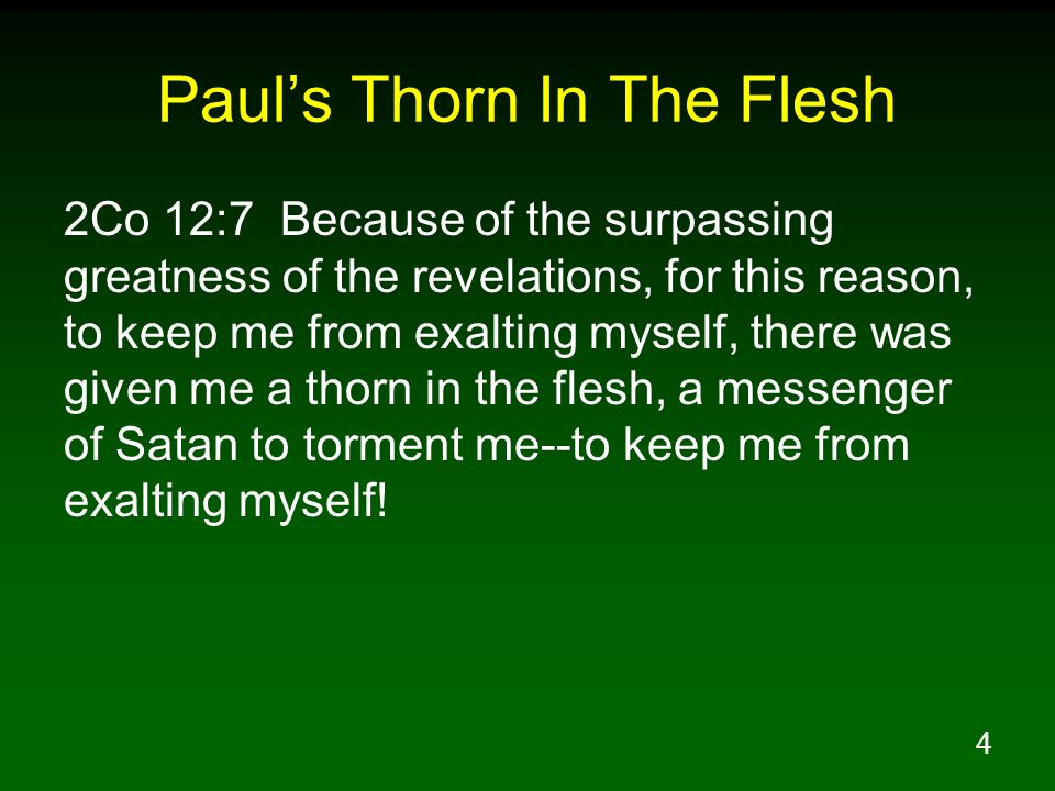 25 Paul's Response To God's Answer 2Co 11:29 Who is weak without my being weak.