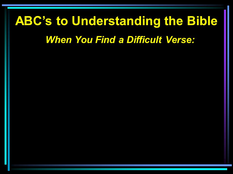 ABC's to Understanding the Bible When You Find a Difficult Verse: