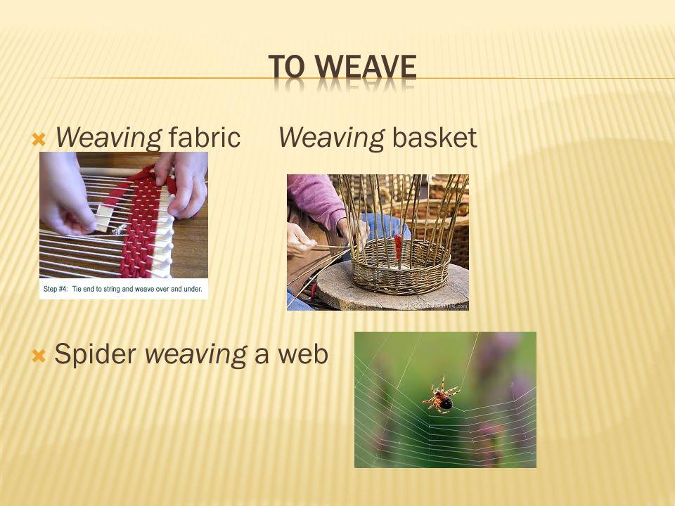  Weaving fabric Weaving basket  Spider weaving a web