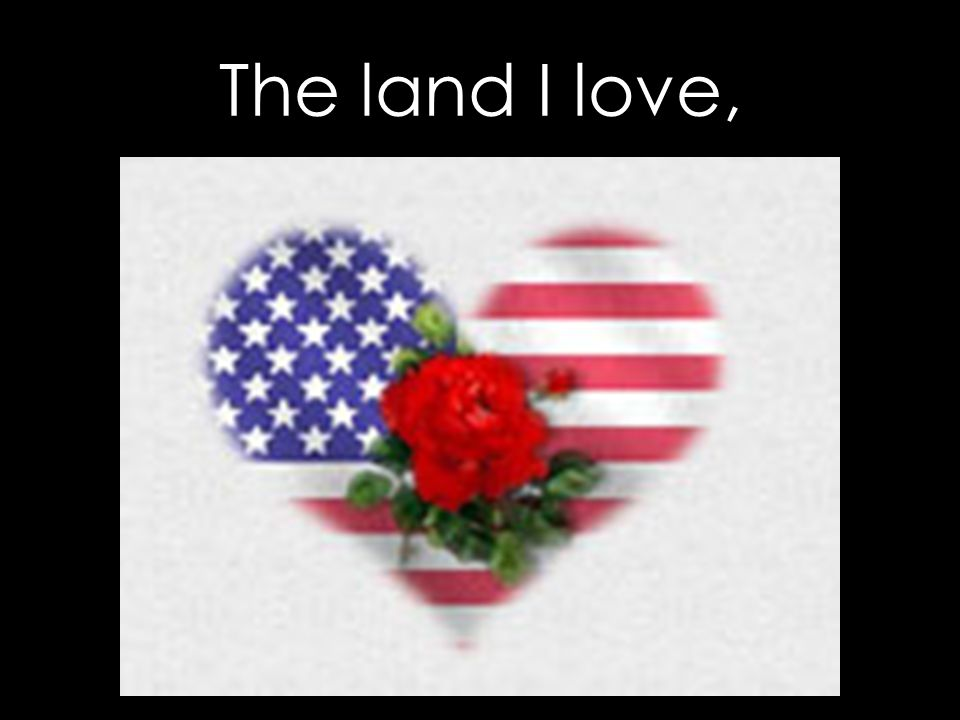 The land I love,