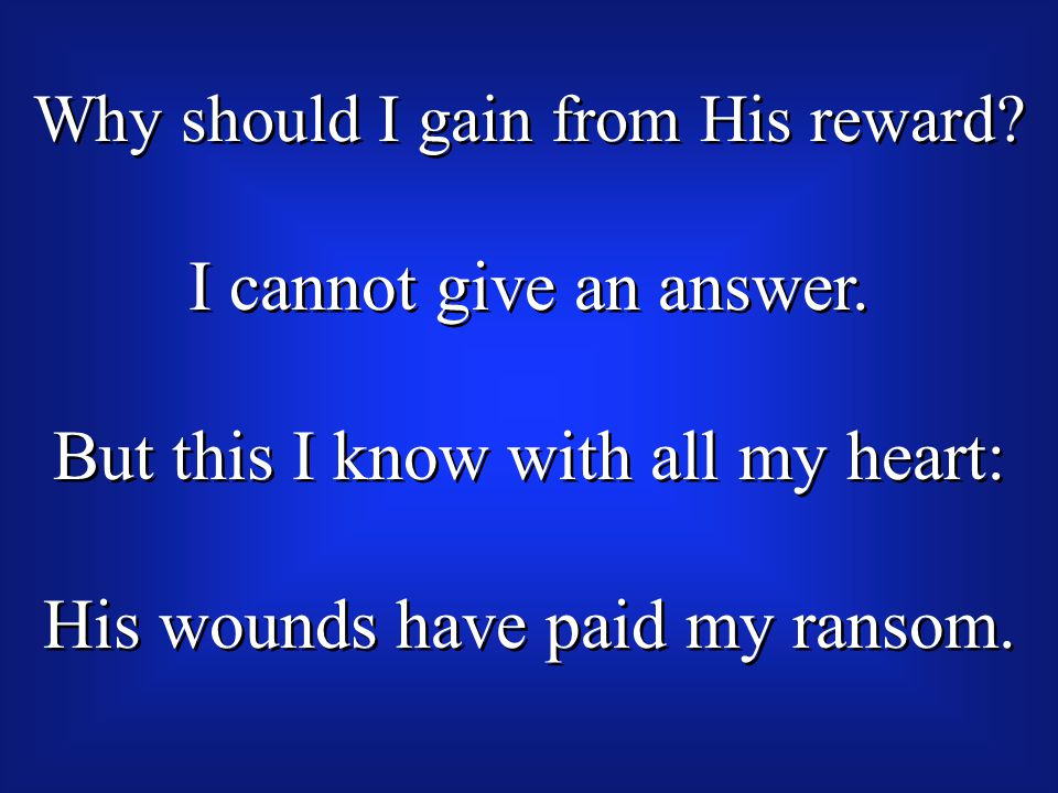 Why should I gain from His reward. I cannot give an answer.
