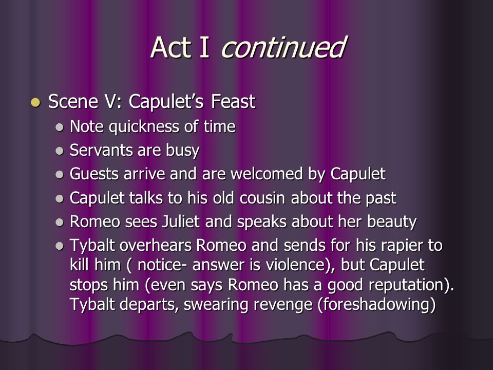 Act V continued Romeo reaction is immediate and final Romeo reaction is immediate and final Then I defy you, stars [fate]. Then I defy you, stars [fate]. Up to this point, Romeo had left his life in the hands of Fate/stars.