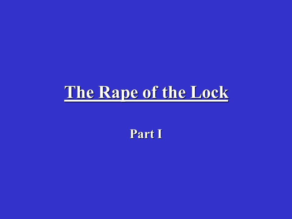 The Rape of the Lock Part I