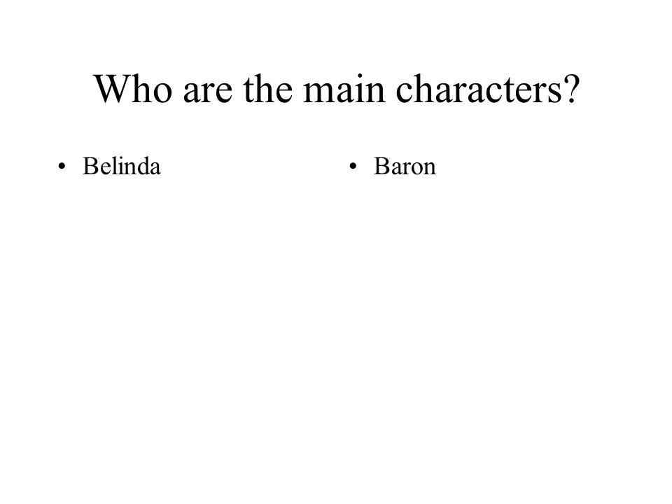 Who are the main characters BelindaBaron