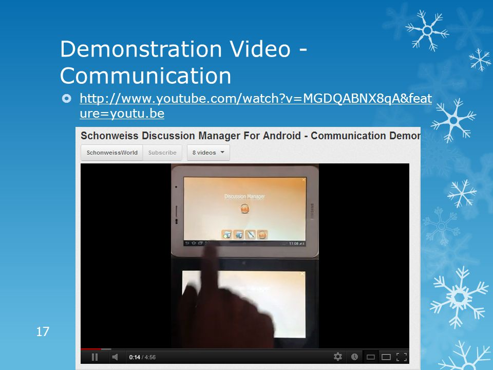 Demonstration Video - Communication  http://www.youtube.com/watch?v=MGDQABNX8qA&feat ure=youtu.be http://www.youtube.com/watch?v=MGDQABNX8qA&feat ure=youtu.be 17