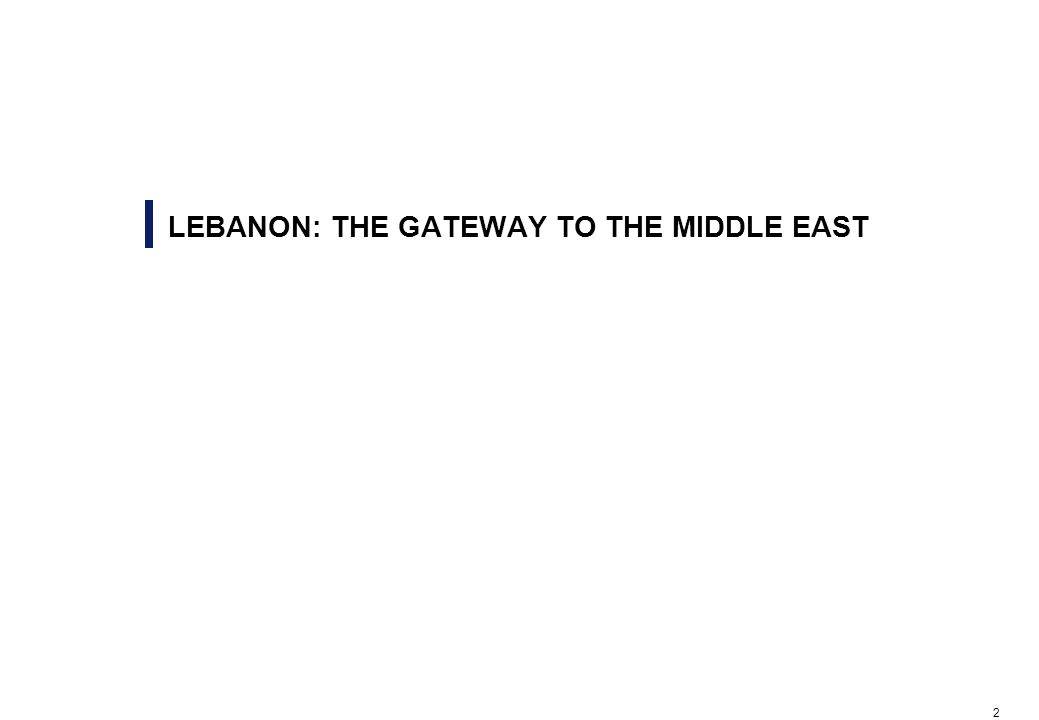 2 LEBANON: THE GATEWAY TO THE MIDDLE EAST