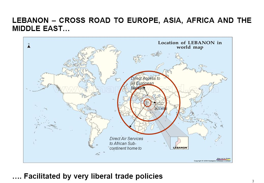 3 LEBANON – CROSS ROAD TO EUROPE, ASIA, AFRICA AND THE MIDDLE EAST… Direct Air Services to African Sub- continent home to Direct Access to all European Markets GCC access ….