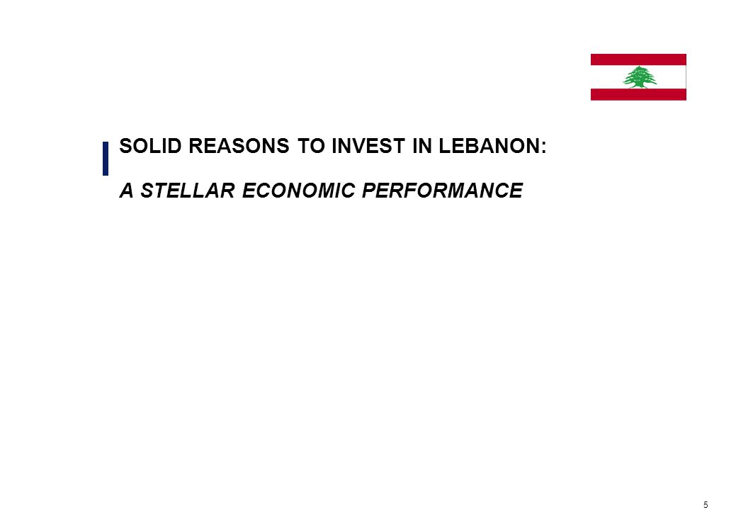 5 SOLID REASONS TO INVEST IN LEBANON: A STELLAR ECONOMIC PERFORMANCE
