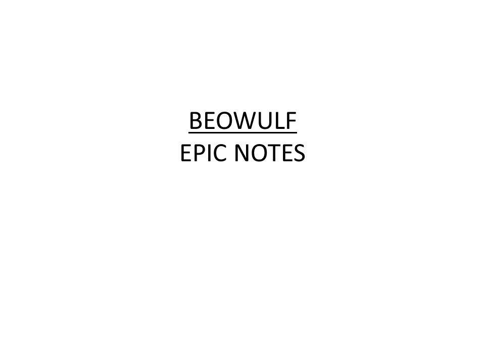 BEOWULF EPIC NOTES