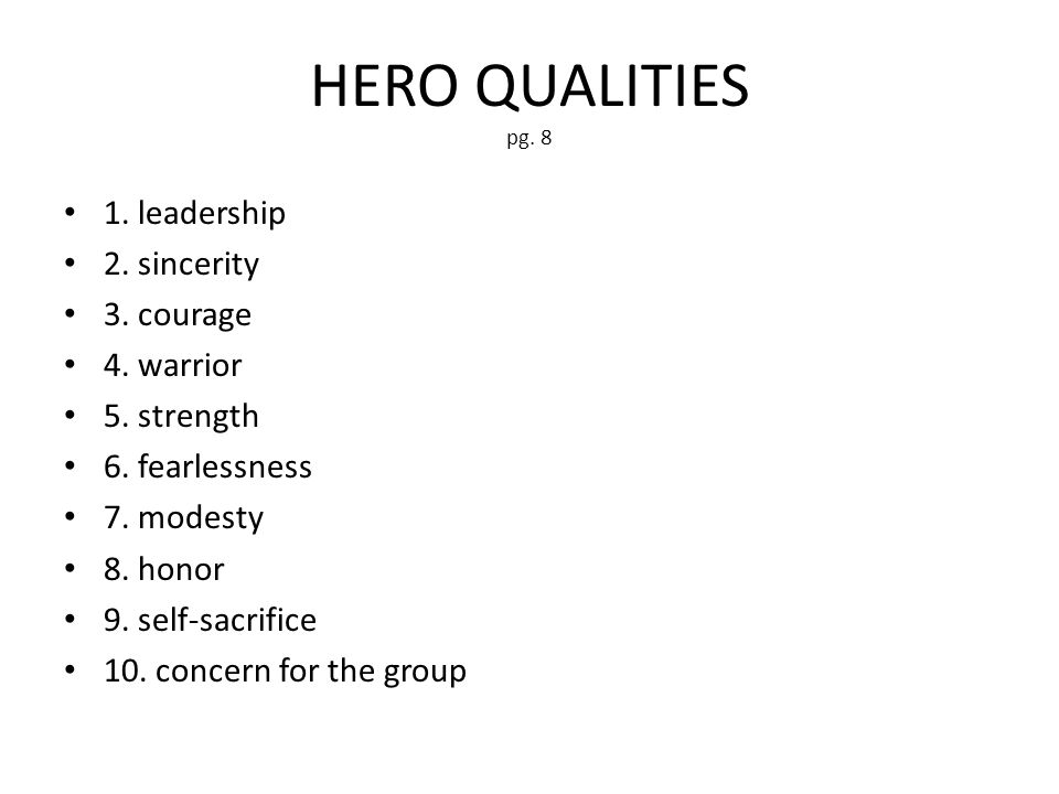 HERO QUALITIES pg. 8 1. leadership 2. sincerity 3.