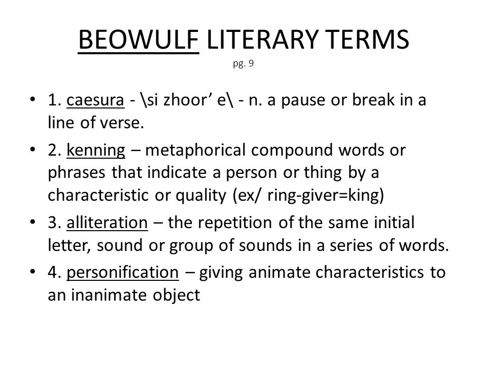 BEOWULF LITERARY TERMS pg. 9 1. caesura - \si zhoor' e\ - n.
