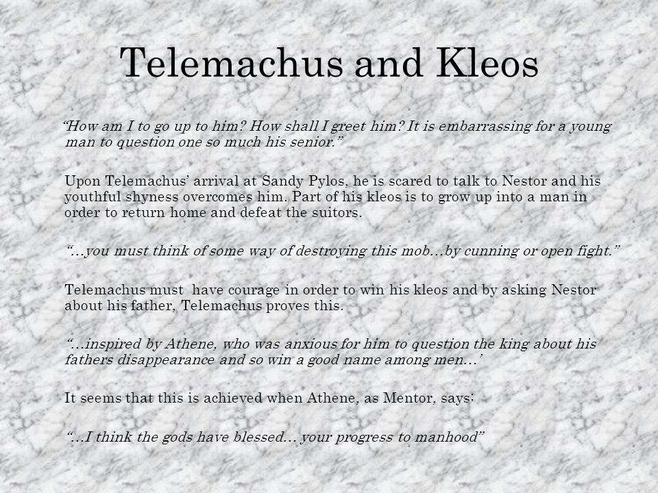 Telemachus and Kleos How am I to go up to him. How shall I greet him.