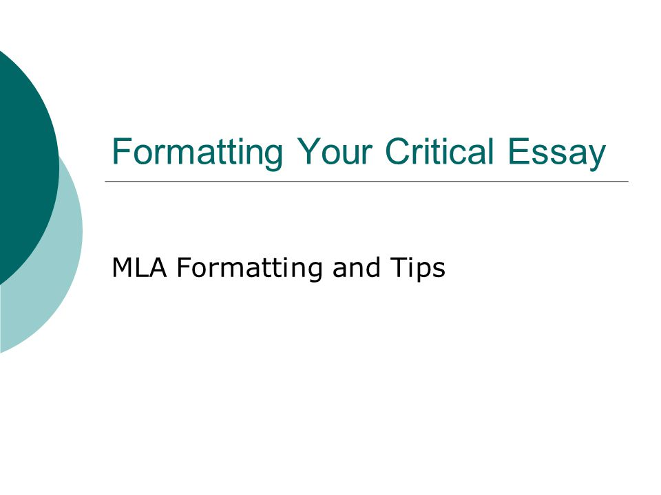 Formatting Your Critical Essay MLA Formatting and Tips