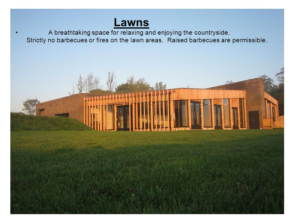 Lawns A breathtaking space for relaxing and enjoying the countryside.