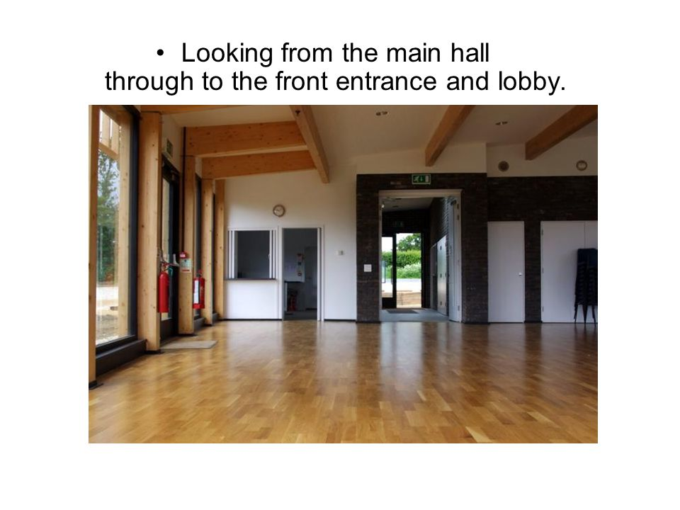 Looking from the main hall through to the front entrance and lobby.